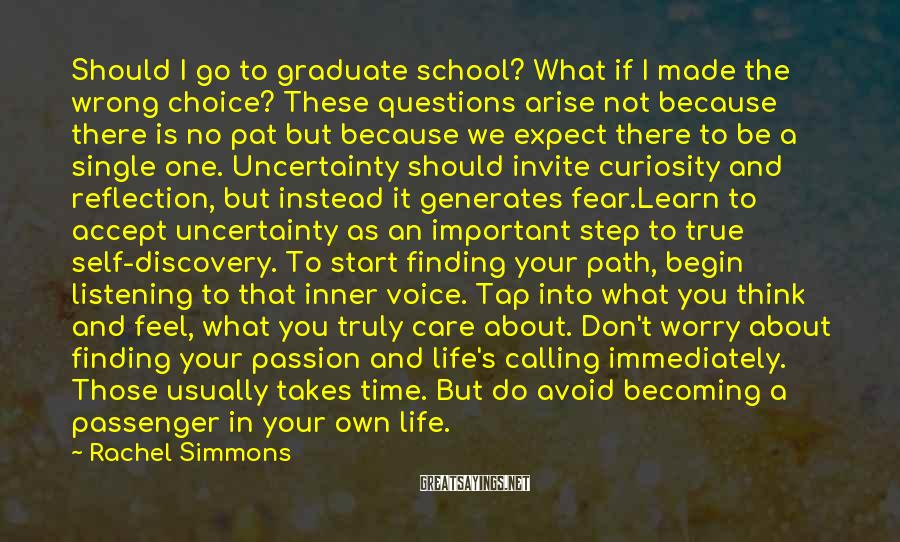 Rachel Simmons Sayings: Should I go to graduate school? What if I made the wrong choice? These questions