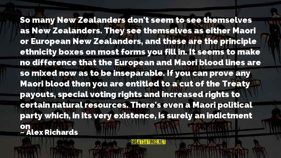 Racism's Sayings By Alex Richards: So many New Zealanders don't seem to see themselves as New Zealanders. They see themselves