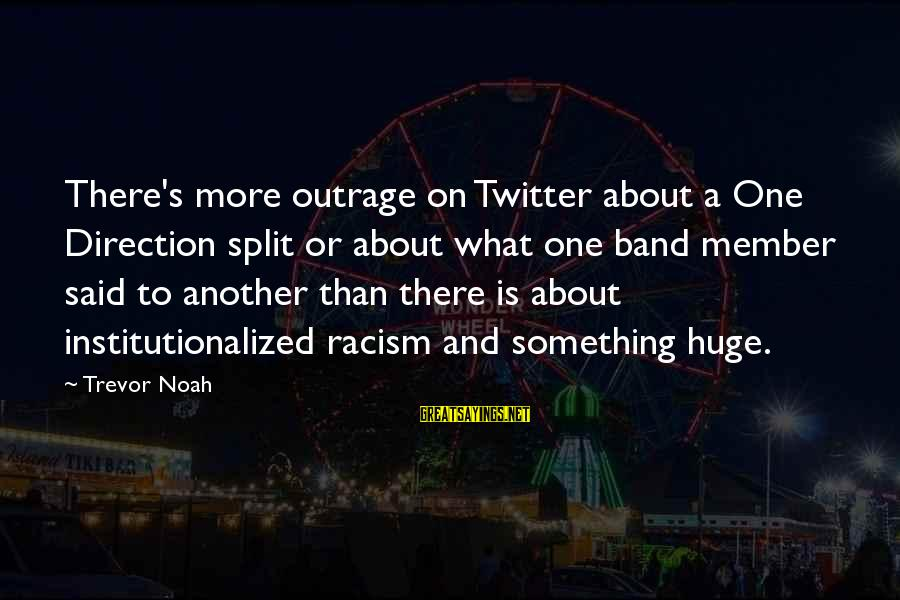 Racism's Sayings By Trevor Noah: There's more outrage on Twitter about a One Direction split or about what one band