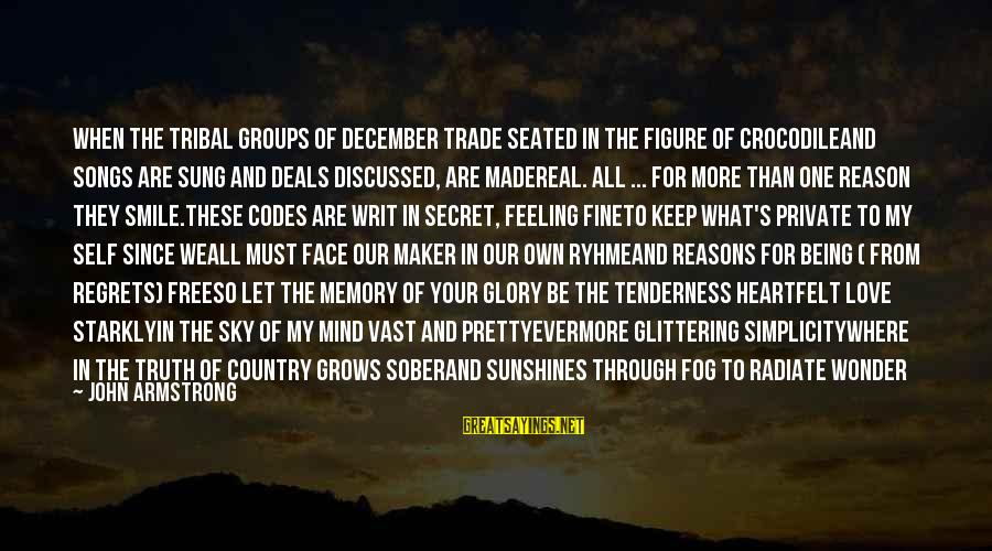 Radiate Sayings By John Armstrong: When the tribal groups of december trade Seated in the figure of crocodileAnd songs are
