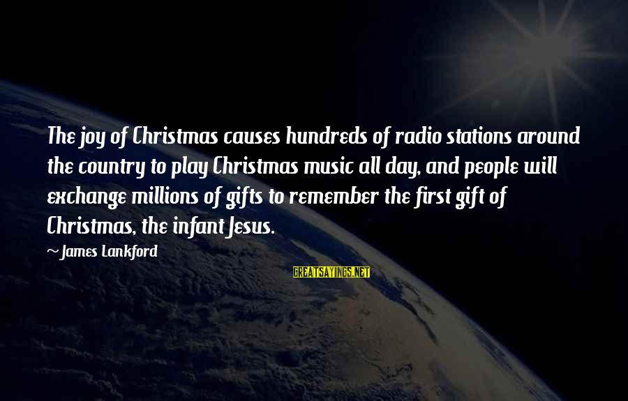 Radio Music Sayings By James Lankford: The joy of Christmas causes hundreds of radio stations around the country to play Christmas