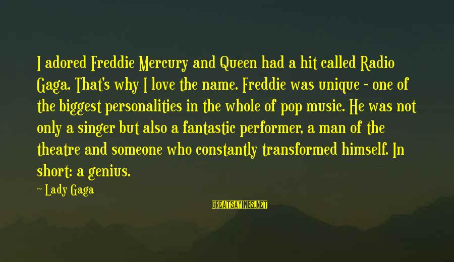 Radio Music Sayings By Lady Gaga: I adored Freddie Mercury and Queen had a hit called Radio Gaga. That's why I
