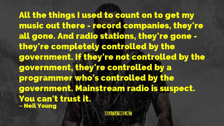 Radio Music Sayings By Neil Young: All the things I used to count on to get my music out there -