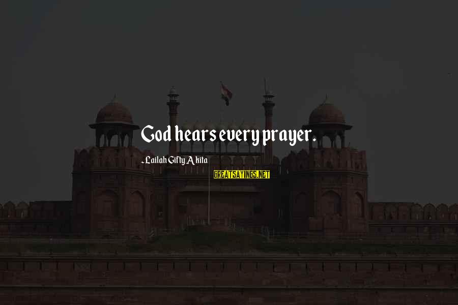 Rafi El Cunado Sayings By Lailah Gifty Akita: God hears every prayer.