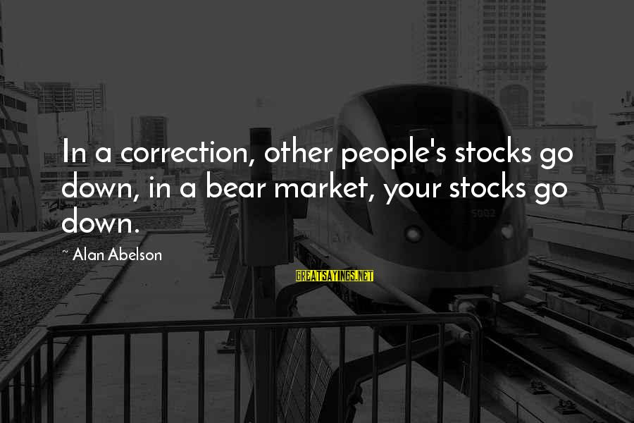 Ragnarok Pet Sayings By Alan Abelson: In a correction, other people's stocks go down, in a bear market, your stocks go