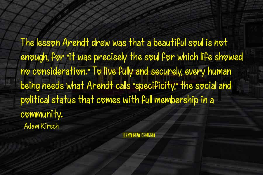 """Rahel Sayings By Adam Kirsch: The lesson Arendt drew was that a beautiful soul is not enough, for """"it was"""