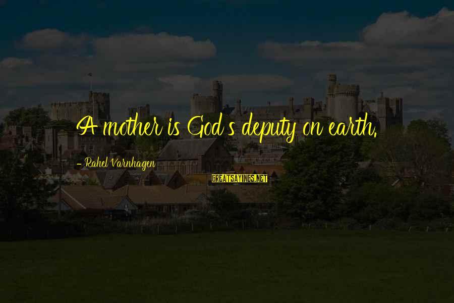 Rahel Sayings By Rahel Varnhagen: A mother is God's deputy on earth.