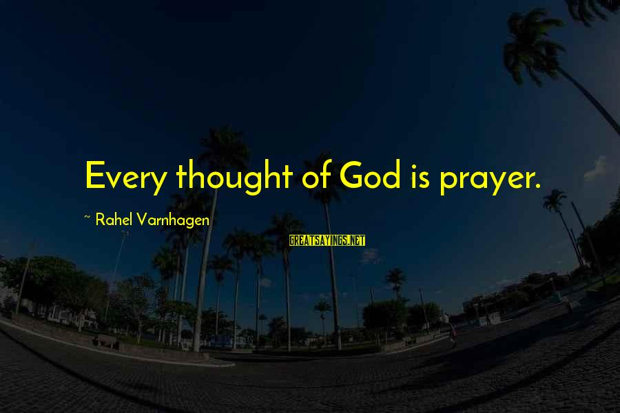 Rahel Sayings By Rahel Varnhagen: Every thought of God is prayer.
