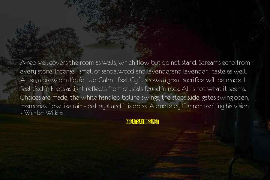 Rain And Tea Sayings By Wynter Wilkins: A red veil covers the room as walls, which flow but do not stand. Screams