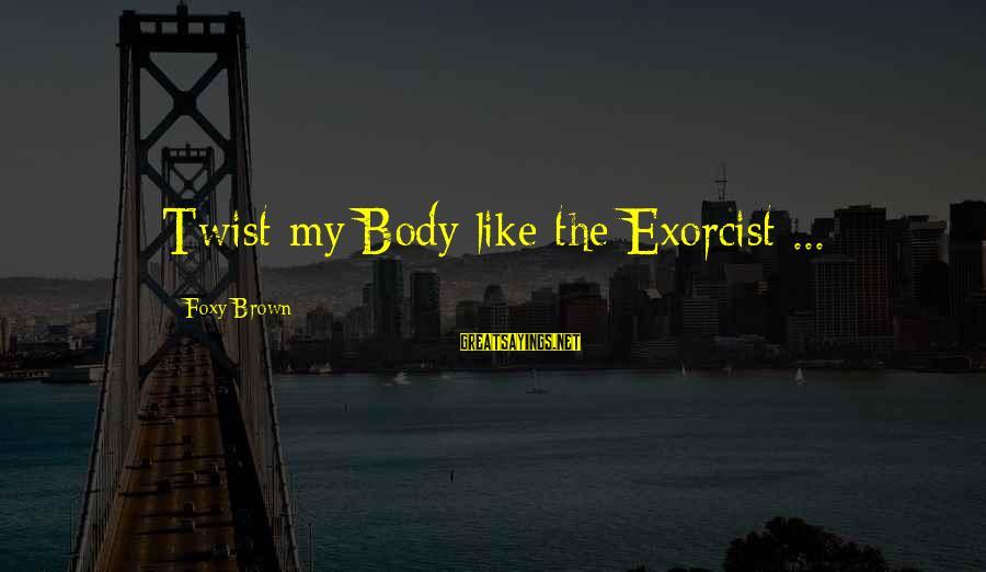 Rajasthani Rajput Sayings By Foxy Brown: Twist my Body like the Exorcist ...