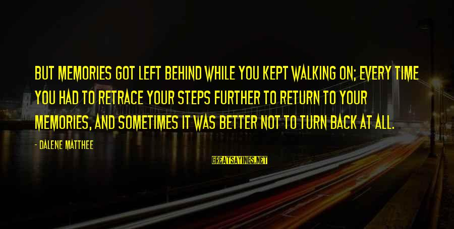 Ranganathan Sayings By Dalene Matthee: But memories got left behind while you kept walking on; every time you had to
