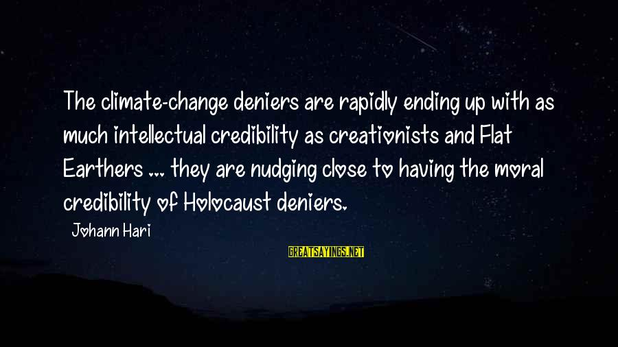 Rapidly Sayings By Johann Hari: The climate-change deniers are rapidly ending up with as much intellectual credibility as creationists and