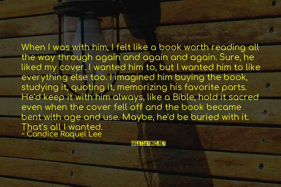 Raquel's Sayings By Candice Raquel Lee: When I was with him, I felt like a book worth reading all the way