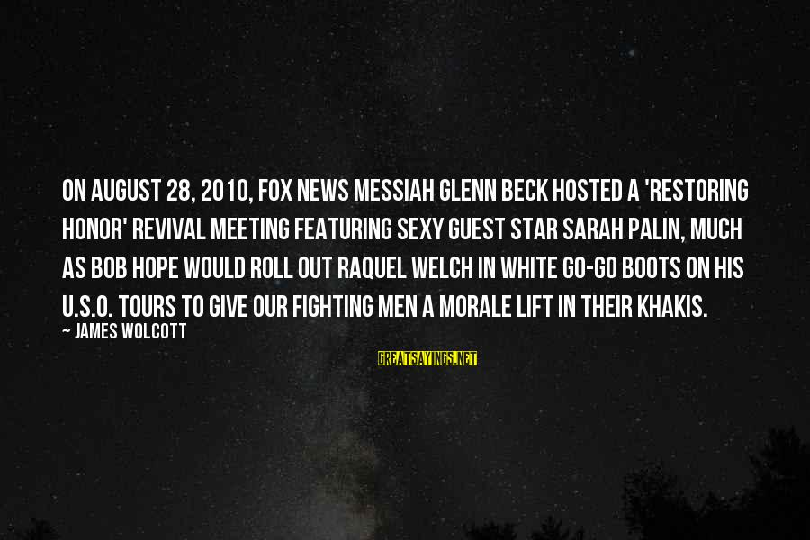 Raquel's Sayings By James Wolcott: On August 28, 2010, Fox News messiah Glenn Beck hosted a 'Restoring Honor' revival meeting