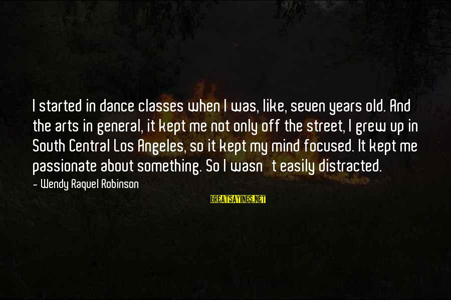 Raquel's Sayings By Wendy Raquel Robinson: I started in dance classes when I was, like, seven years old. And the arts
