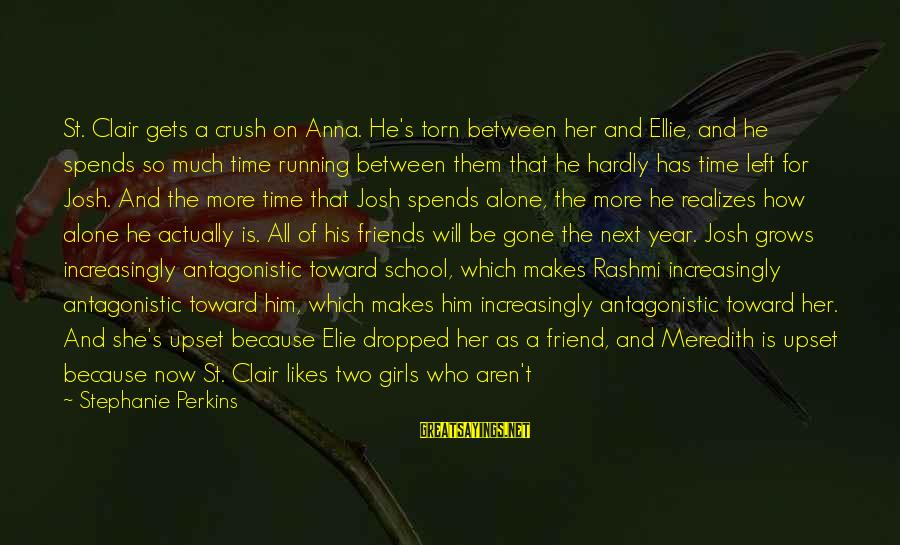 Rashmi Sayings By Stephanie Perkins: St. Clair gets a crush on Anna. He's torn between her and Ellie, and he
