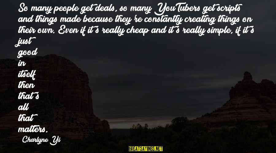 Rastafarian Zion Sayings By Charlyne Yi: So many people get deals, so many YouTubers get scripts and things made because they're