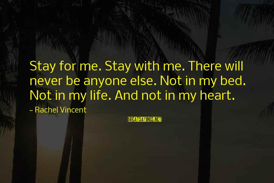 Rastafarian Zion Sayings By Rachel Vincent: Stay for me. Stay with me. There will never be anyone else. Not in my