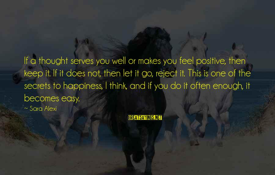 Rastafarian Zion Sayings By Sara Alexi: If a thought serves you well or makes you feel positive, then keep it. If