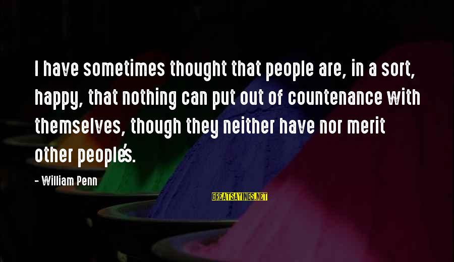 Rastafarian Zion Sayings By William Penn: I have sometimes thought that people are, in a sort, happy, that nothing can put