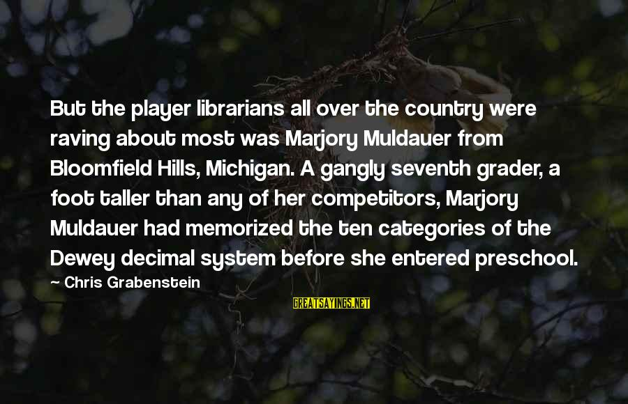 Raving Sayings By Chris Grabenstein: But the player librarians all over the country were raving about most was Marjory Muldauer