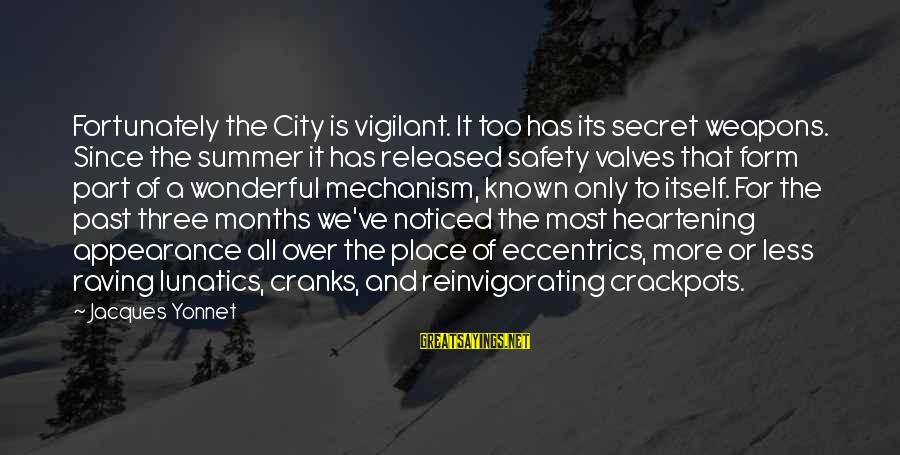 Raving Sayings By Jacques Yonnet: Fortunately the City is vigilant. It too has its secret weapons. Since the summer it
