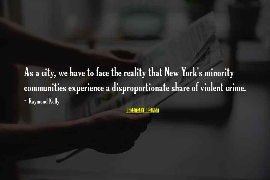 Raymond's Sayings By Raymond Kelly: As a city, we have to face the reality that New York's minority communities experience
