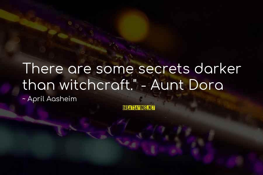 """Rbc Health Insurance Sayings By April Aasheim: There are some secrets darker than witchcraft."""" - Aunt Dora"""