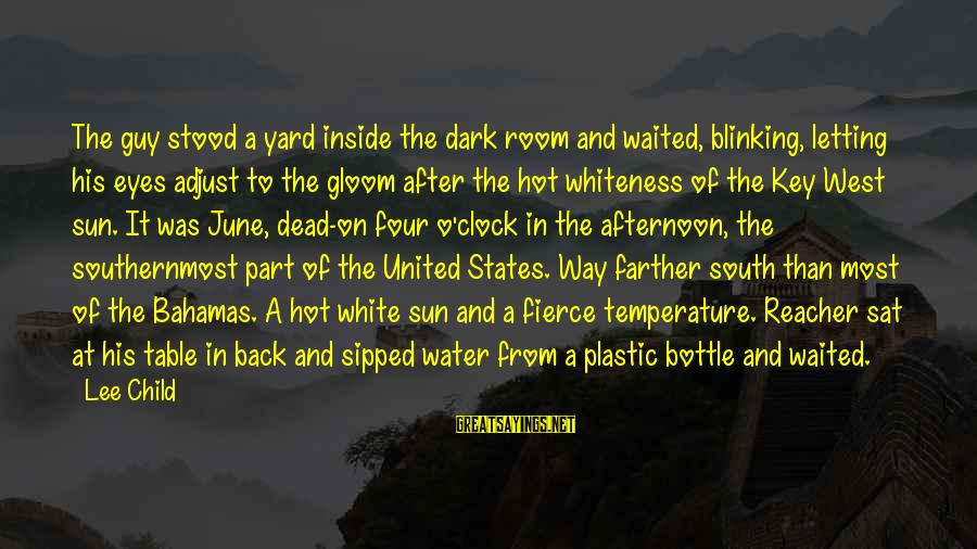 Reacher Sayings By Lee Child: The guy stood a yard inside the dark room and waited, blinking, letting his eyes