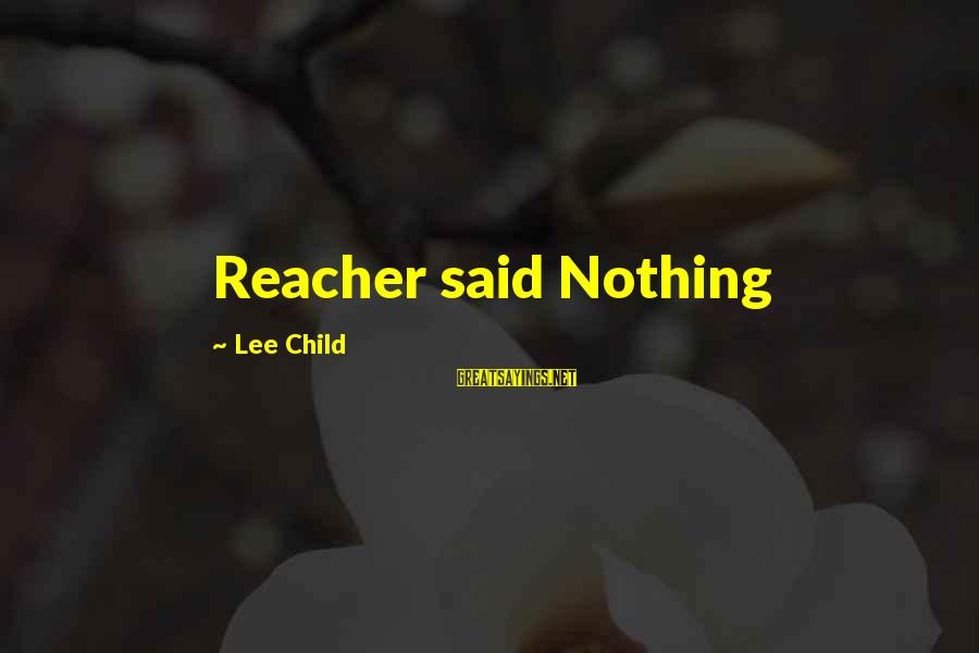 Reacher Sayings By Lee Child: Reacher said Nothing