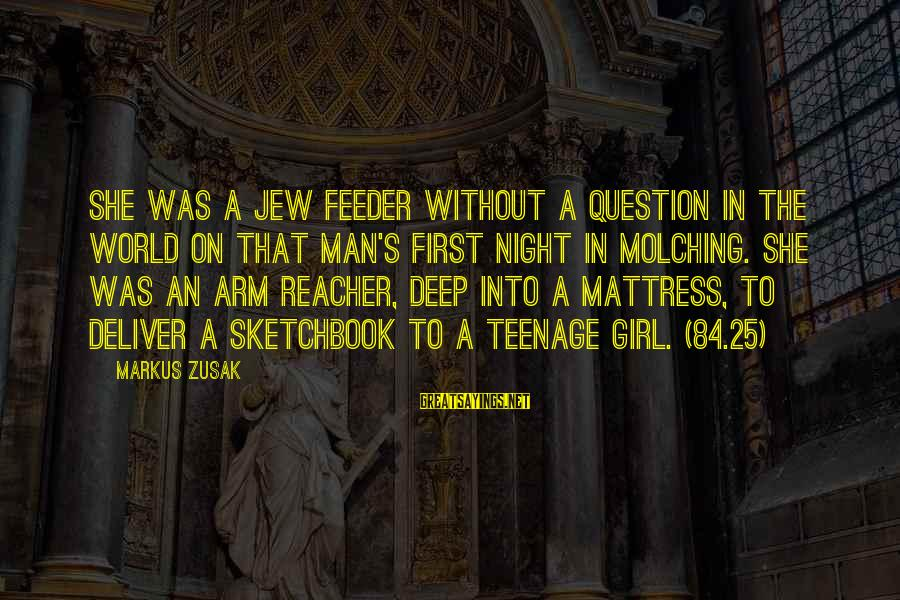Reacher Sayings By Markus Zusak: She was a Jew feeder without a question in the world on that man's first