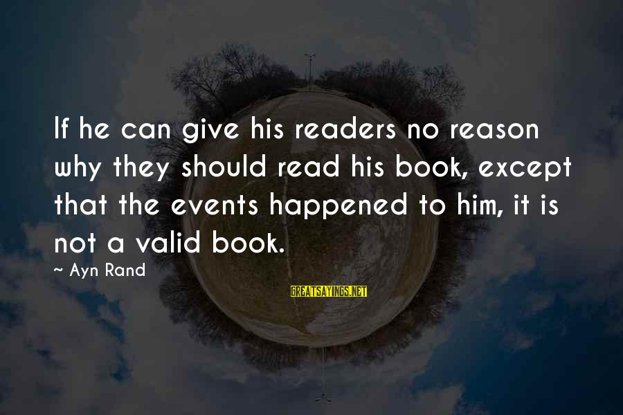 Read The Book Sayings By Ayn Rand: If he can give his readers no reason why they should read his book, except