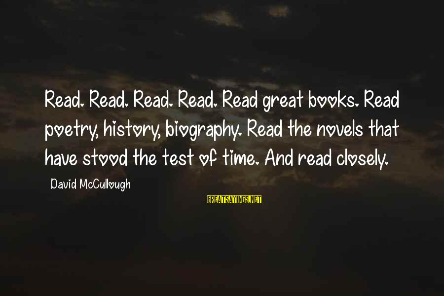 Read The Book Sayings By David McCullough: Read. Read. Read. Read. Read great books. Read poetry, history, biography. Read the novels that