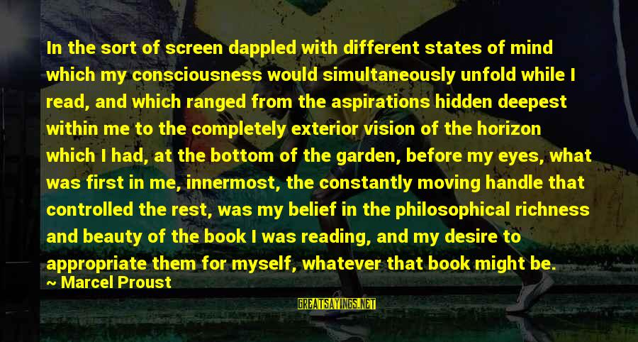 Read The Book Sayings By Marcel Proust: In the sort of screen dappled with different states of mind which my consciousness would
