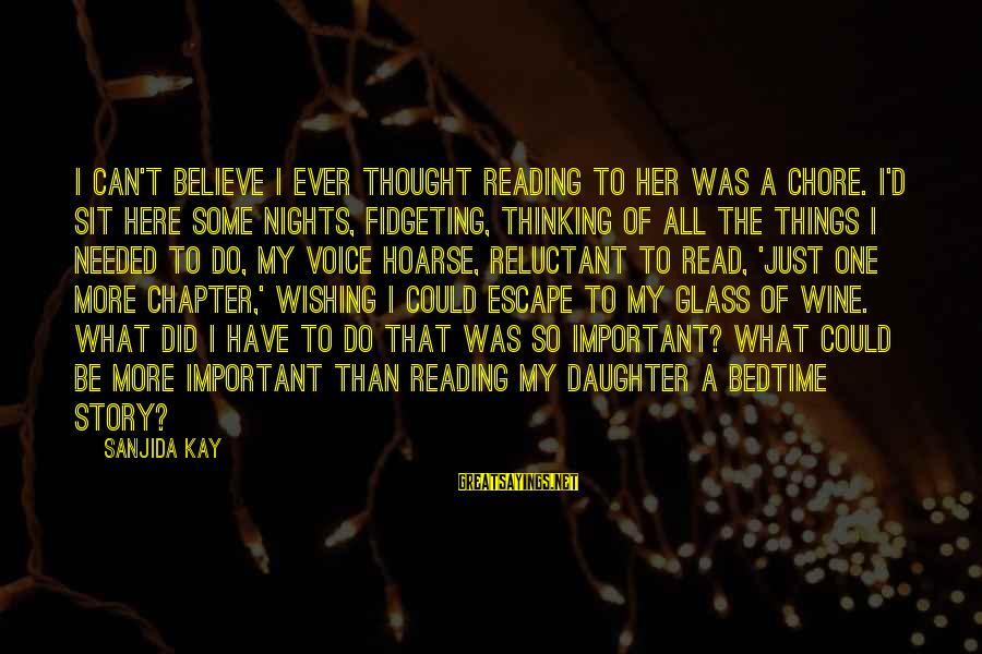 Read'st Sayings By Sanjida Kay: I can't believe I ever thought reading to her was a chore. I'd sit here