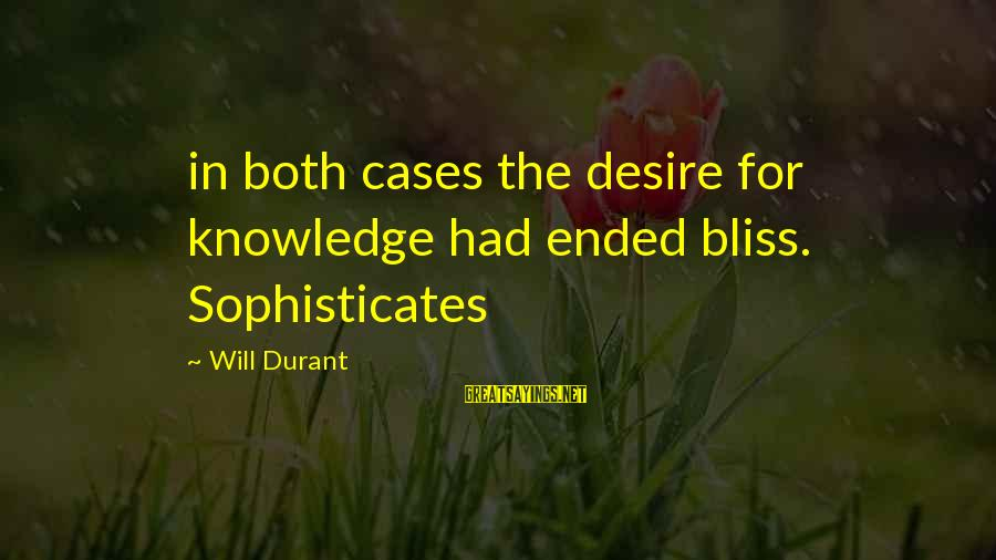 Real Italian Mafia Sayings By Will Durant: in both cases the desire for knowledge had ended bliss. Sophisticates