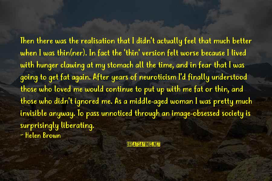 Realisation Sayings By Helen Brown: Then there was the realisation that I didn't actually feel that much better when I