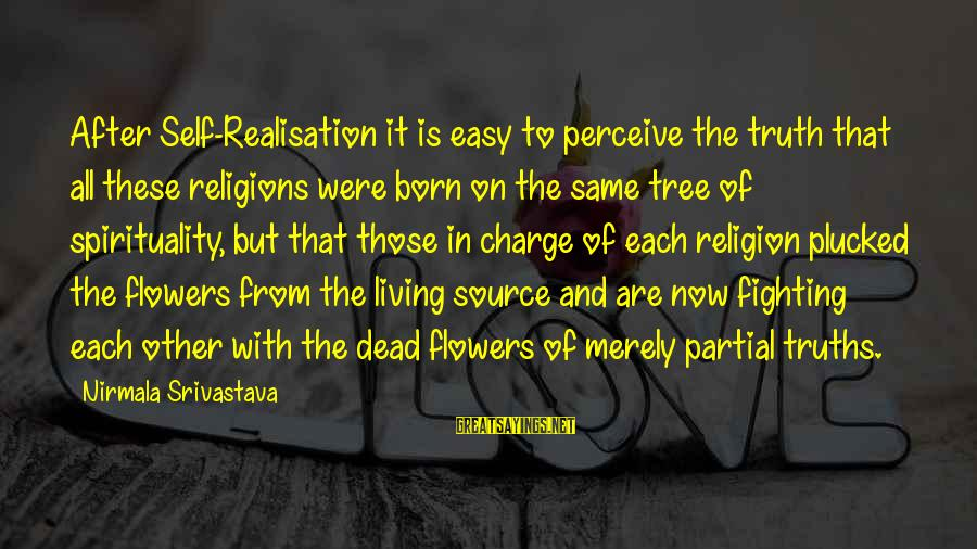 Realisation Sayings By Nirmala Srivastava: After Self-Realisation it is easy to perceive the truth that all these religions were born