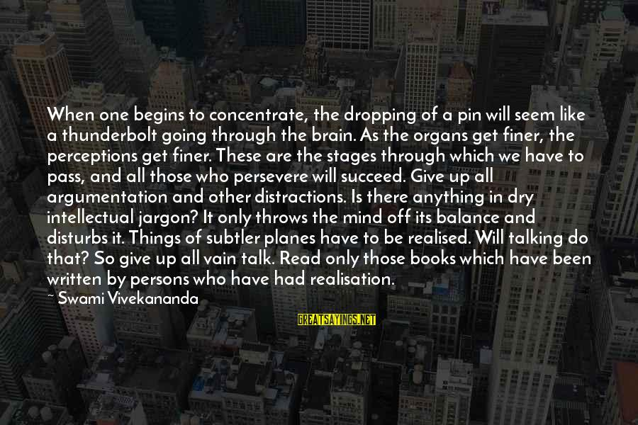 Realisation Sayings By Swami Vivekananda: When one begins to concentrate, the dropping of a pin will seem like a thunderbolt