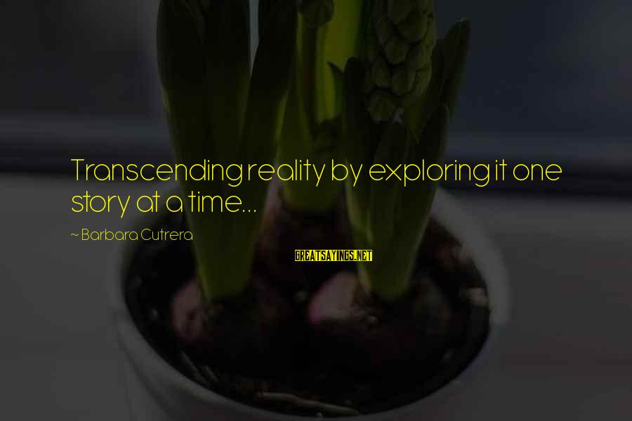 Reality'transcending Sayings By Barbara Cutrera: Transcending reality by exploring it one story at a time...