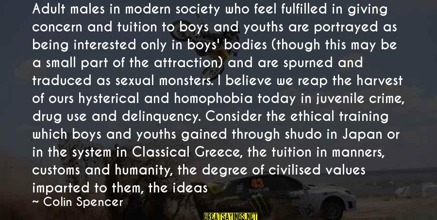 Reap Harvest Sayings By Colin Spencer: Adult males in modern society who feel fulfilled in giving concern and tuition to boys