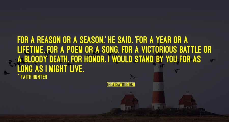 Reason Season Or Lifetime Sayings By Faith Hunter: For a reason or a season,' he said. 'For a year or a lifetime. For