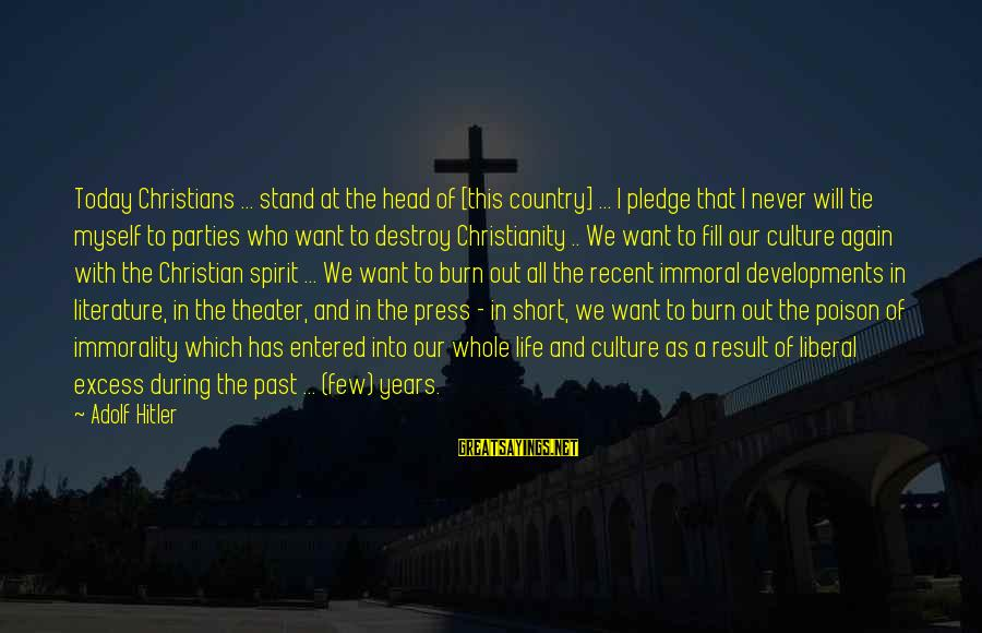 Recent Past Sayings By Adolf Hitler: Today Christians ... stand at the head of [this country] ... I pledge that I
