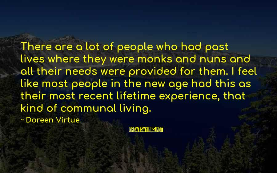 Recent Past Sayings By Doreen Virtue: There are a lot of people who had past lives where they were monks and