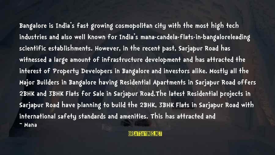 Recent Past Sayings By Mana: Bangalore is India's fast growing cosmopolitan city with the most high tech industries and also