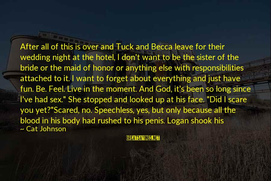 Reckless Abandon Sayings By Cat Johnson: After all of this is over and Tuck and Becca leave for their wedding night