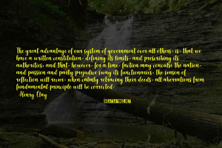 Recur Sayings By Henry Clay: The great advantage of our system of government over all others, is, that we have