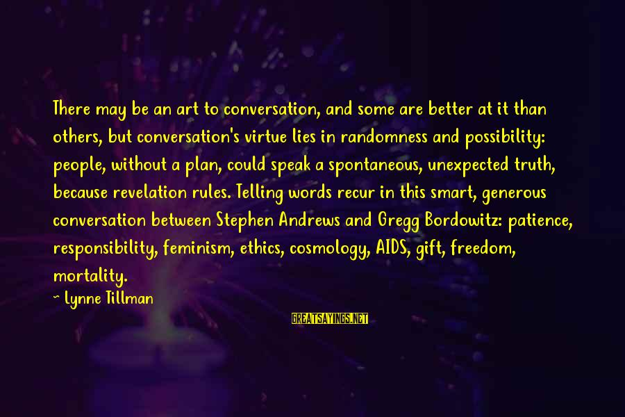 Recur Sayings By Lynne Tillman: There may be an art to conversation, and some are better at it than others,