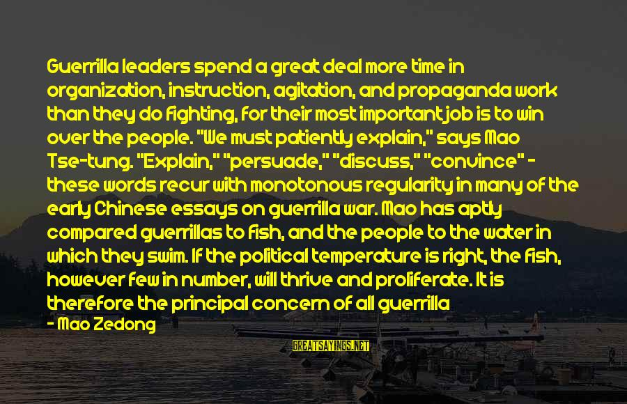 Recur Sayings By Mao Zedong: Guerrilla leaders spend a great deal more time in organization, instruction, agitation, and propaganda work