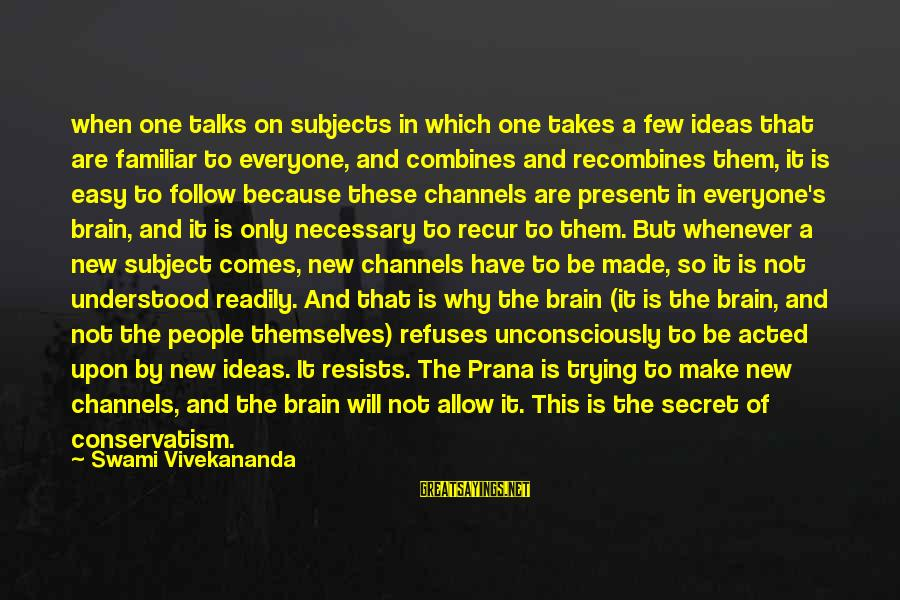 Recur Sayings By Swami Vivekananda: when one talks on subjects in which one takes a few ideas that are familiar